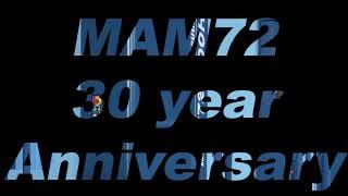 MAM72 30 Year Anniversary